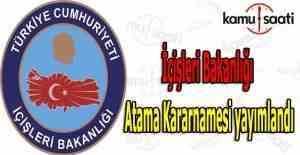 İçişleri Bakanlığı Atama Kararnamesi yayımlandı