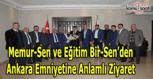 Memur-Sen ve Eğitim Bir-Sen'den Ankara Emniyet Müdürlüğüne anlamlı ziyaret