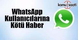 WhatsApp kullanıcılarına üzücü...