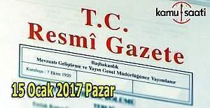 15 Ocak 2017 Resmi Gazete'de neler var?