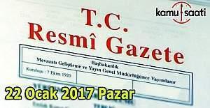 22 Ocak 2017 Pazar Resmi Gazete yayımlandı