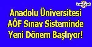 Anadolu Üniversitesi AÖF Sisteminde yeni dönem başlıyor
