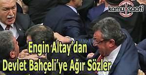 CHP Grup Başkanvekili Altay'dan MHP lideri Bahçeli'ye çok ağır sözler
