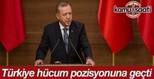 Erdoğan: Türkiye savunma durumunu terk edip hücum pozisyonuna geçmiştir