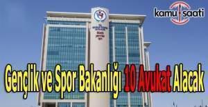 Gençlik ve Spor Bakanlığı 10 avukat alacak