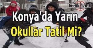 Konya#039;da yarın okullar tatil...