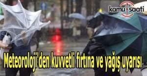 Meteoroloji#039;den kuvvetli fırtına...