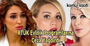 RTÜK Evlilik programlarına ceza yağdırmaya devam ediyor