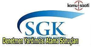 SGK Denetmen Yardımcısı alımı atama sonuçları ne zaman açıklanacak?