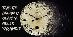 Tarihte bugün (17 Ocak) neler yaşandı?