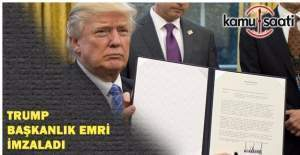 Trump imzayı attı, ABD anlaşmadan...