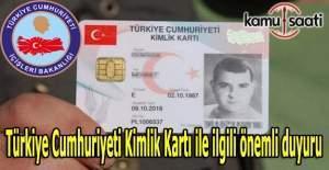 Türkiye Cumhuriyeti Kimlik Kartı ile ilgili önemli duyuru