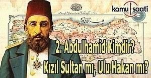 b2. Abdülhamid kimdir? Ulu Hakan mı,.../b