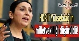 HDP'li Yüksekdağ'ın milletvekilliği düşürüldü