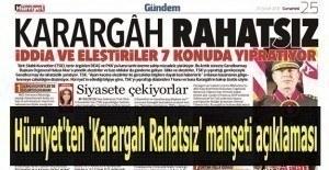 Hürriyet'ten 'Karargah Rahatsız' manşeti açıklaması