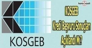 KOSGEB kredi başvuru sonuçları açıklandı mı?