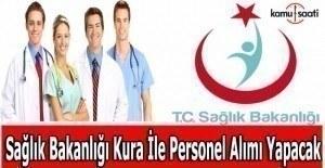 Sağlık Bakanlığı kura ile personel alımı yapacak