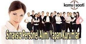 Sınavsız KPSS'siz Personel Alımı Yapan Kurumlar