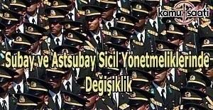 Subay ve Astsubay Sicil Yönetmeliklerinde...