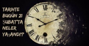 Tarihte bugün (21 Şubat) neler yaşandı?