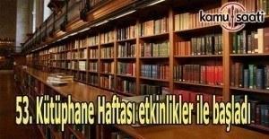 53. Kütüphane Haftası etkinlikler ile başladı