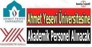 Ahmet Yesevi Üniversitesine akademik personel alınacak