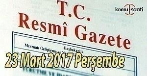 bTC Resmi Gazete - 23 Mart 2017 Perşembe/b