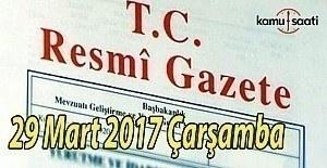 TC Resmi Gazete - 29 Mart 2017 Çarşamba