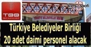 Türkiye Belediyeler Birliği 20 adet daimi personel alacak