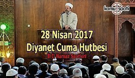 Diyanet Cuma Hutbesi, il il namaz saatleri - 28 Nisan 2017