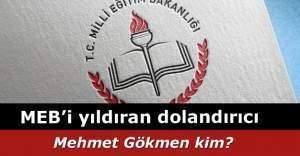 MEB'in yeni dolandırıcısı: Mehmet Gökmen