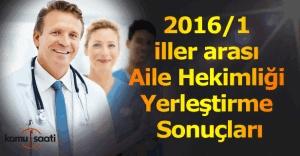 2016/1 iller arası Aile Hekimliği yerleştirmeleri yapıldı