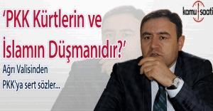 Ağrı Valisi Musa Işın'dan PKK'ya sert sözler