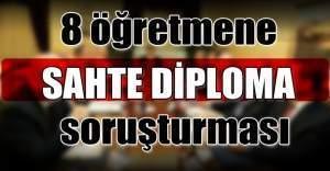Ankara'da 8 öğretmene sahte diploma soruşturması