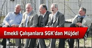 Çalışan emekliye SGK'dan müjde!