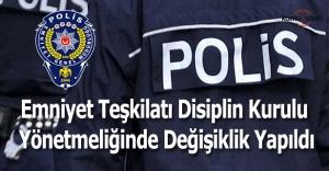 Emniyet Teşkilatı Disiplin Kurulu Yönetmeliğinde değişiklik yapıldı