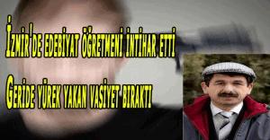 İzmir'de edebiyat öğretmeni Mustafa Taner G. intihar etti, geride yürek yakan vasiyet bıraktı