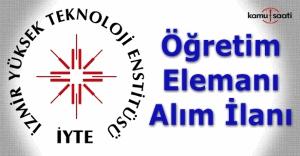 İzmir Teknoloji Enstitüsü Öğretim Elemanı alım ilanı