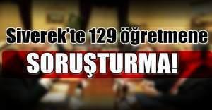 Şanlıurfa'da 129 öğretmene soruşturma açıldı
