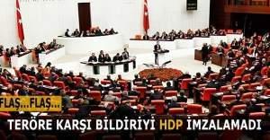 Teröre karşı bildiriyi HDP imzalamadı