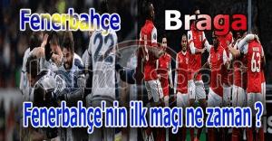 UEFA kura çekiminde Fenerbahçe'nin rakibi Braga oldu - Fenerbahçe'nin ilk maçı ne zaman?