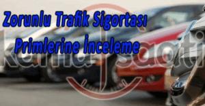 Zorunlu trafik sigortası primlerine inceleme