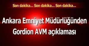 Ankara Emniyet Müdürlüğünden Gordion AVM ve canlı bomba açıklaması