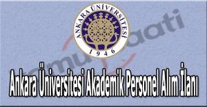 Ankara Üniversitesi akademik personel alımı yapacak