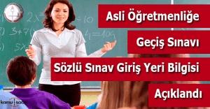 Asli öğretmenliğe geçiş sözlü sınav yerleri açıklandı