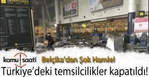 Belçika'dan Türkiye'deki temsilciliklerini kapatma kararı!