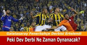 Galatasaray - Fenerbahçe maçı ertelendi. Peki derbi maçı ne zaman oynanacak?