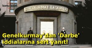Genelkurmay'dan 'Darbe' iddialarına sert yanıt!
