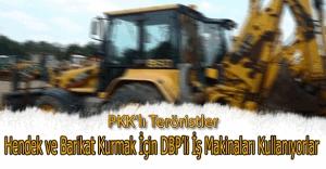 PKK'lı teröristler hendek ve barikat oluşturmada DBP'li iş makinalarını kullanıyor