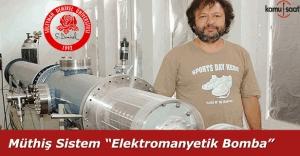 Prof. Dr. Lütfi Öksüz'den müthiş icat! 'Elektomanyetik Bomba'